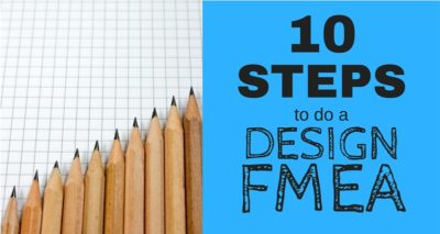 10 Steps to Doing a Design Failure Mode and Effects Analysis