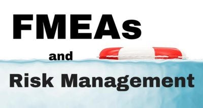 FMEAs and Risk Management